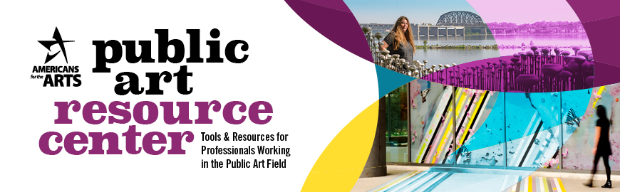 Public Art Resource Center: Tools & Resources for Professionals Working in the Public Art Field